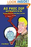 Au Phuc Dup and Nowhere to Go: The Only Really True Book About Viet Nam