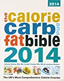 Lyndel Costain The Calorie, Carb and Fat Bible 2014: The Uk's Most Comprehensive Calorie Counter
