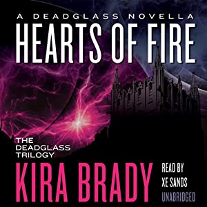 Hearts of Fire: A Deadglass Novella | [Kira Brady]