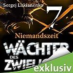 Wächter 7: Niemandszeit | Sergej Lukianenko