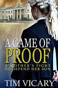 A Game Of Proof: A Mother's Fight To Defend Her Son by Tim Vicary ebook deal