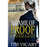 A Game of Proof (The trials of Sarah Newby Book 1) ~ Tim Vicary