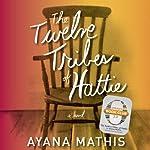 The Twelve Tribes of Hattie (Oprah's Book Club 2.0) | Ayana Mathis