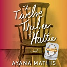The Twelve Tribes of Hattie (Oprah's Book Club 2.0) (       UNABRIDGED) by Ayana Mathis Narrated by Adenrele Ojo, Bahni Turpin, Adam Lazarre-White