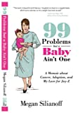 img - for 99 Problems but a Baby Ain't One - A Memoir about Cancer, Adoption, and My Love for Jay-Z book / textbook / text book