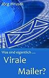 Was sind eigentlich... Virale Mailer?