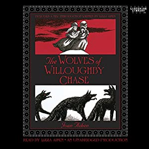The Wolves of Willoughby Chase Audiobook