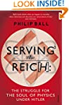 Serving the Reich: The Struggle for t...