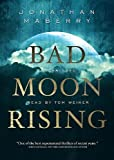 Bad Moon Rising [With Earbuds] (Playaway Adult Fiction)