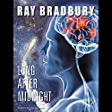 Long After Midnight (       UNABRIDGED) by Ray Bradbury Narrated by Michael Prichard