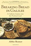 Breaking Bread in Galilee: A Culinary Journey into the Promised Land