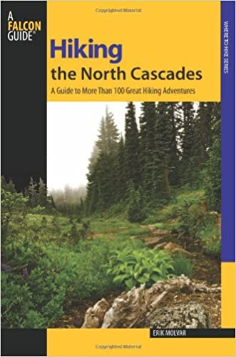 Hiking the North Cascades: A Guide To More Than 100 Great Hiking Adventures (Regional Hiking Series) written by Erik Molvar