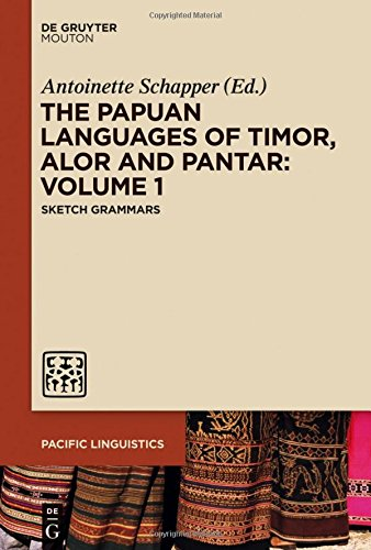 The Papuan Languages of Timor, Alor and Pantar: Volume 1: Sketch Grammars (Pacific Linguistics [PL])