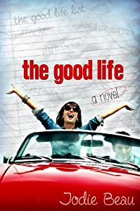 (FREE on 8/19) The Good Life by Jodie Beau - http://eBooksHabit.com