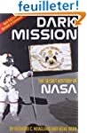 Dark Mission: The Secret History of N...