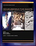Apollo and America s Moon Landing Program: Remembering The Giants - Apollo Rocket Propulsion Development (NASA SP-2009-4545) - Saturn V, CSM, and Lunar Module Engines Including F-1, J-2, and SPS