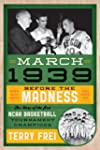 March 1939: Before the Madness - The...