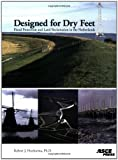 Designed for Dry Feet: Flood Protection and Land Reclamation in the Netherlands