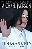 Unmasked: The Final Years of Michael Jackson