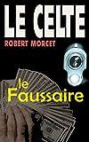 Le Faussaire (Le Celte t. 30)