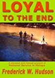 img - for Loyal To The End: A Personal And Factual Account Of National Service In Malaya book / textbook / text book