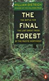 Image of The Final Forest: The Battle for the Last Great Trees of the Pacific Northwest