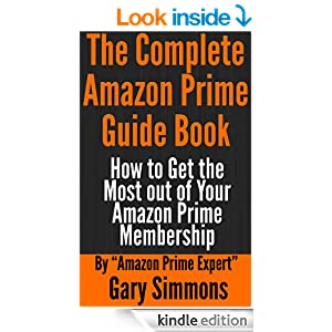 Amazon.com: The Complete Amazon Prime Guide Book - How to