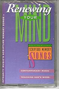 Renewing Your Mind (Scripture Memory Songs)