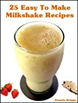 25 Easy To Make Milkshake Recipes