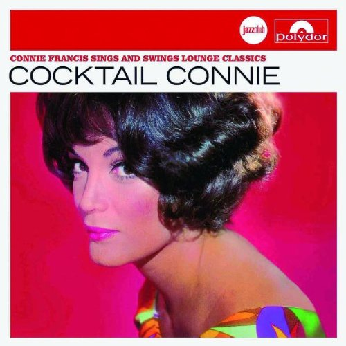 Connie Francis - Cocktail Connie - Connie Francis Sings And Swings Lounge Classics - Zortam Music