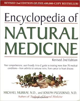 Encyclopedia of Natural Medicine, Revised Second Edition written by Michael T. Murray N.D.