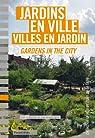 Jardins en ville, villes en jardin par Terrin