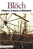 L'Histoire, la Guerre, la Résistance (French Edition) (2070775984) by Marc Bloch