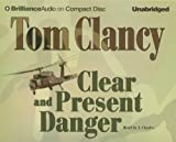 Tom Clancy Clear and Present Danger (Brilliance Audio on Compact Disc)