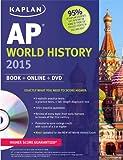 Patrick Whelan Kaplan AP World History 2015: Book + Online + DVD