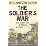 The Soldier's War: The Great War Through Veterans' Eyesby Richard Van Emden