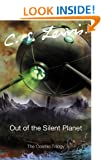 Out of the Silent Planet (Cosmic Trilogy)