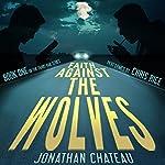 Faith Against the Wolves: Travis Rail Series, Book 1 | Jonathan Chateau