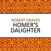 Homer's Daughter | [Robert Graves]