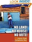 No Land! No House! No Vote!: Voices f...