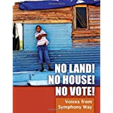 No Land! No House! No Vote!: Voices from Symphony Way ~ Symphony Way Pavement...