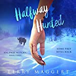 Halfway Hunted: Halfway Witchy, Book 3 | Terry Maggert
