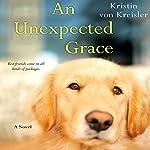 An Unexpected Grace | Kristin von Kreisler