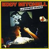 echange, troc Eddy Mitchell - La Dernière séance