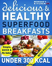 52 Delicious & Healthy SUPERFOOD Breakfasts Under 300 Calories