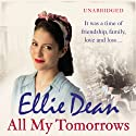 All My Tomorrows (       UNABRIDGED) by Ellie Dean Narrated by Julie Maisey