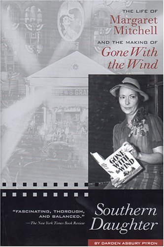 southern-daughter-the-life-of-margaret-mitchell-and-the-making-of-gone-with-the-wind-by-darden-asbur