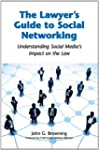 The Lawyer's Guide to Social Networki...