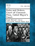 img - for Rules and Orders, Court of Common Pleas, Called Mayor's Court. book / textbook / text book