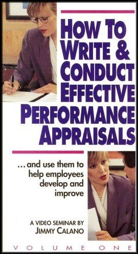 How to Write and Conduct Effective Performance Appraisals and Use Them to Help Employees Develop and Improve [Volume 1] VHS VIDEO